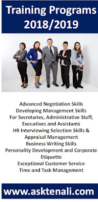 Advanced Negotiation Skills    Developing Management Skills  For Secretaries, Administrative Staff, Executives and Assistants    HR Interviewing Selection Skills & Appraisal Management     Business Writing Skills    Personality Development and Corporate Etiquette    Exceptional Customer Service     Time and Task Management