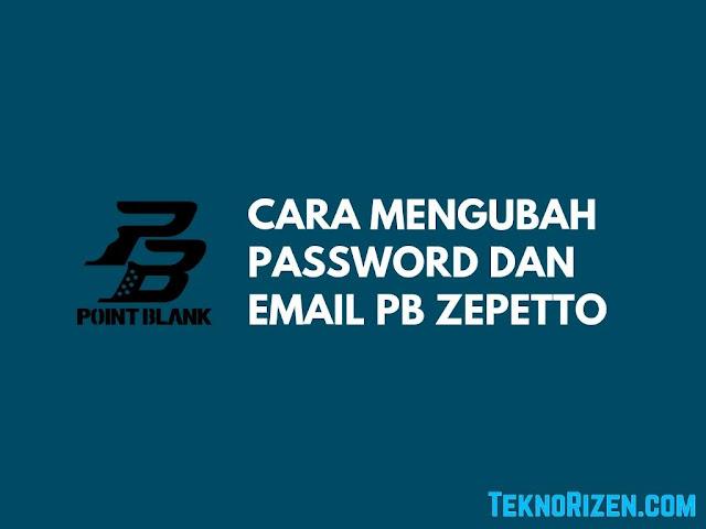 Cara Mengubah Email dan Password PB Zepetto