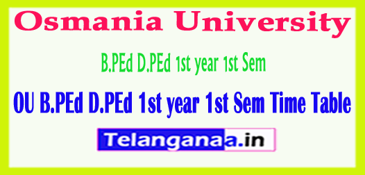 Osmania University B.PEd D.PEd 1st year 1st Sem Time Table 2018