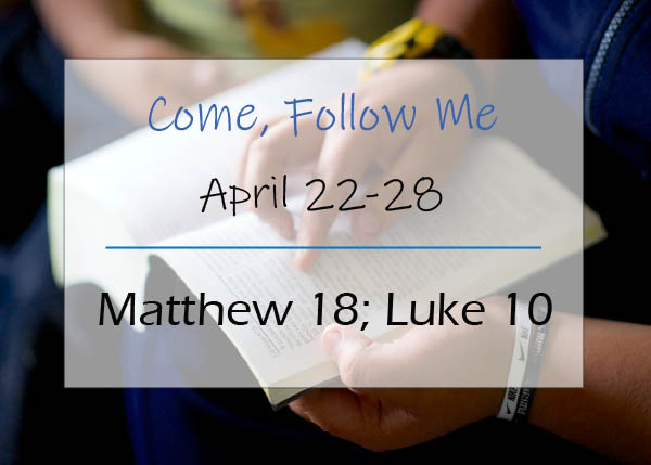 Come, Follow Me Weekly Study Reminder April 22-28