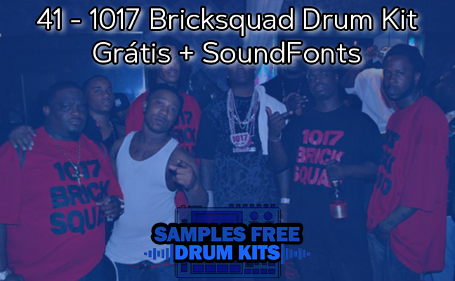 41 - 1017 Bricksquad Drum Kit Grátis + SoundFonts