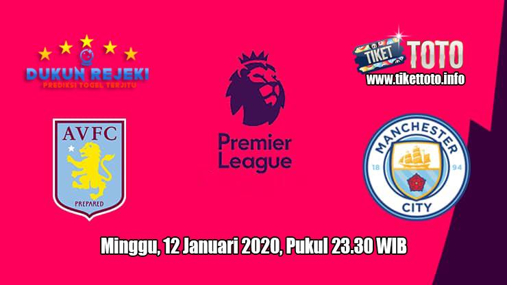 Prediksi Aston Villa VS Manchester City 12 Januari 2020