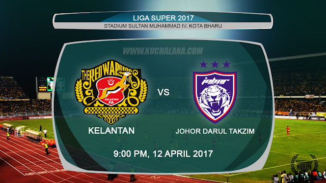 Liga Super 2017 | Kelantan vs Johor Darul Takzim