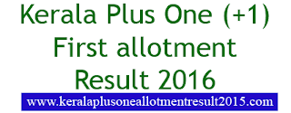 Kerala Plus One First allotment 2016, Kerala HSCAP +1 first allotment result 2016, DHSE Plus One First allotment 2016, Kerala +1 first allotment result, HSCAP allotment 2016, Plus One (+1) first allotment 2016, Check Kerala +1 allotment status 2016, HSCAP plus one allotment list 2016