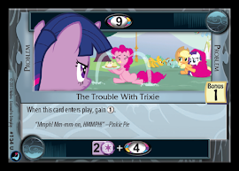 My Little Pony The Problem with Trixie High Magic CCG Card