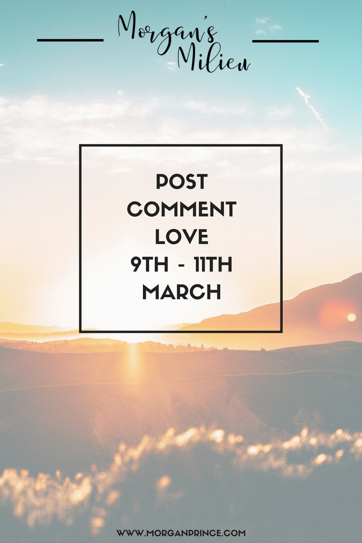 Pinnable image for Post Comment Love 9th - 11th March.