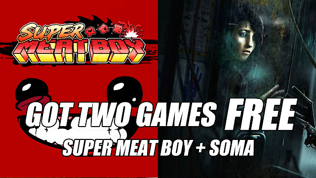 Got Two Games FREE, Super Meat Boy & SOMA