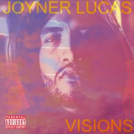 Joyner Lucas - Visions (2018) Mixtape