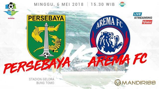 Prediksi Persebaya Surabaya Vs Arema FC, Minggu 06 Mei 2018 Pukul 15.30 WIB @ Indosiar