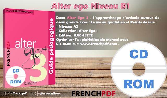 Télécharger Alter ego 3 B1 pdf méthode de français + CD audio et le cahier d'activites gratuitement