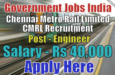 Chennai Metro Rail Limited CMRL Recruitment 2018