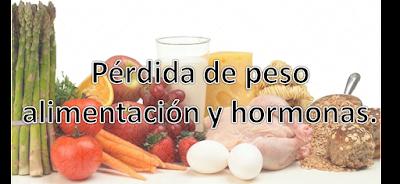 Pérdida de peso, alimentación y hormonas.