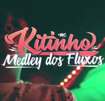 Baixar Medley dos Fluxos MC Kitinho Mp3 Gratis