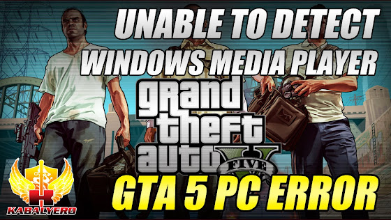 GTA 5 PC Error - Unable To Detect Windows Media Player