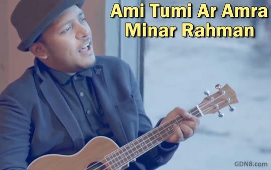 Ami Tumi Ar Amra - Minar Rahman