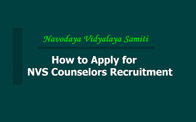 How to Apply for NVS Counselors Recruitment 2019, Apply Online till August 5th