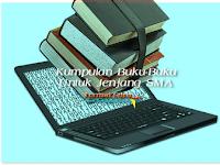 Download Kumpulan Buku-Buku Untuk Jenjang SMA