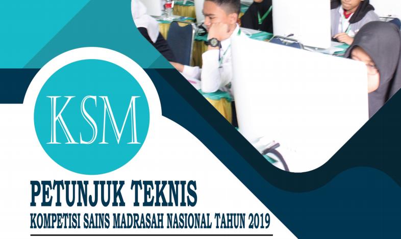 Juknis Kompetisi Sains Madrasah Madrasah (KSM) Nasional Tahun 2019