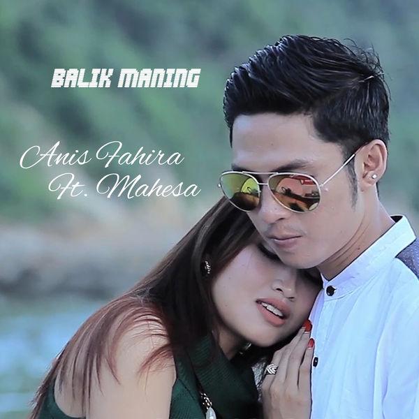 Anis Fahira - Balik Maning (feat. Mahesa)