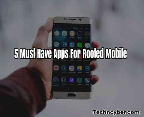 5 Must Have Apps For Rooted Mobile