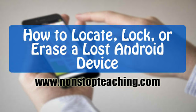 How to Locate, Lock, or Erase a Lost Android Device