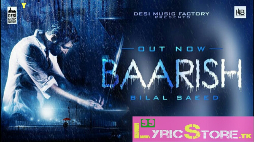 Baarish bilal Saeed song download, baarish bilal Saeed song lyrics