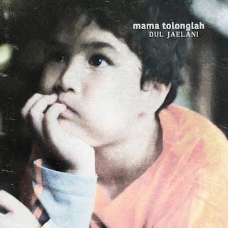 Lirik Lagu Dul Jaelani - Mama Tolonglah Terbaru