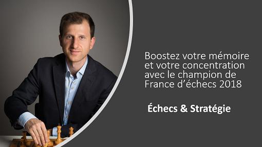 Débutez aux échecs en vidéo avec la formation Tigran Gharamian, champion de France d'échecs 2018