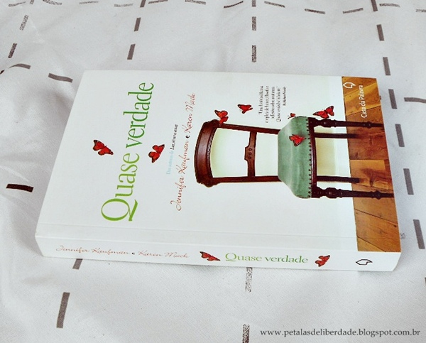 Resenha, livro, Quase verdade, Jennifer Kaufman e Karen Mack, Casa da Palavra