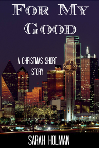 For My Good by Sarah Holman (5 star review)