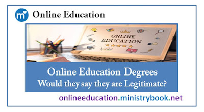Online Education Degrees - Would they say they are Legitimate?