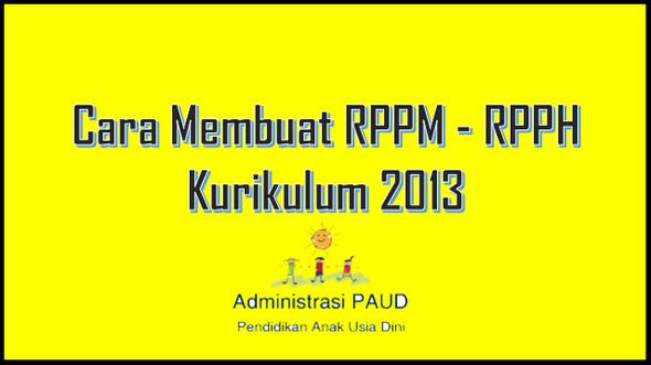 Cara Membuat RPPM - RPPH Kurikulum 2013