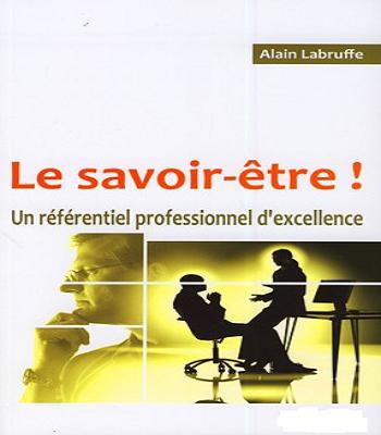 Alain Labruffe : Le savoir-être ! Un référentiel professionnel d'excellence.Pdf
