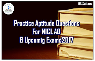 Practice Quantitative Aptitude Questions For NICL AO & Upcoming Exams 2017 (Number Series & Application Problem)