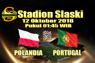 Agen Bola Online Terbesar - Prediksi Skor UEFA Nations League Polandia Vs Portugal 12 Oktober 2018
