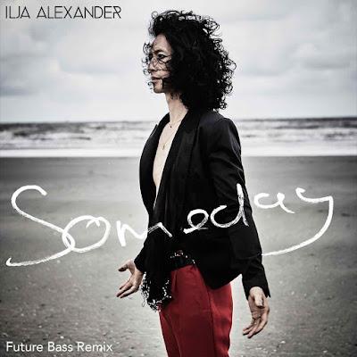 """Ilja Alexander vient de sortir le remixe du single """"Someday"""" dans une version future bass"""