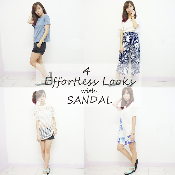 [FASHION] 4 Effortless Look with Sandal
