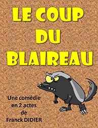 """Comédie """"Le coup du blaireau"""""""