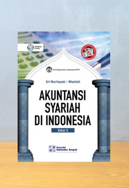 AKUNTANSI SYARIAH DI INDONESIA, EDISI 3, Sri Nurhayati | Wasilah
