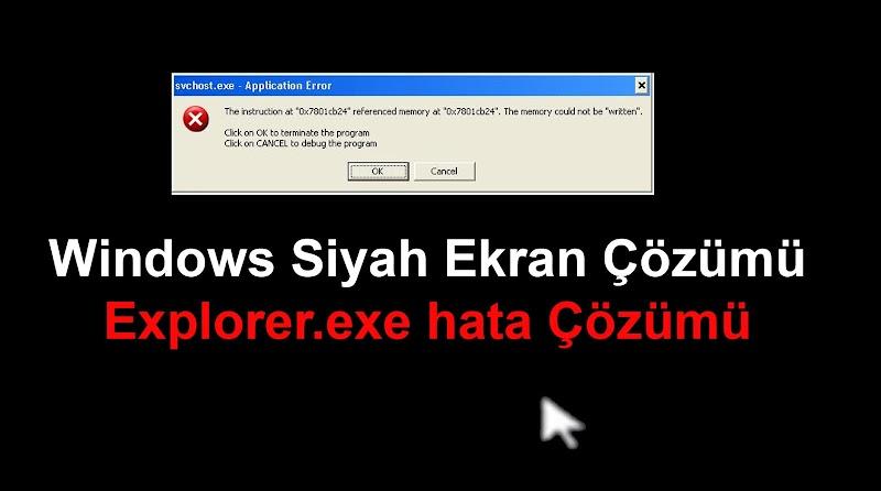 Windows Siyah Ekran ve Explorer.exe Hatası Çözümü