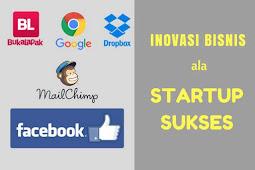 Mengintip Inovasi Bisnis Startup Sukses, Pelajaran Penting Untuk Pebisnis Online di Era Digital