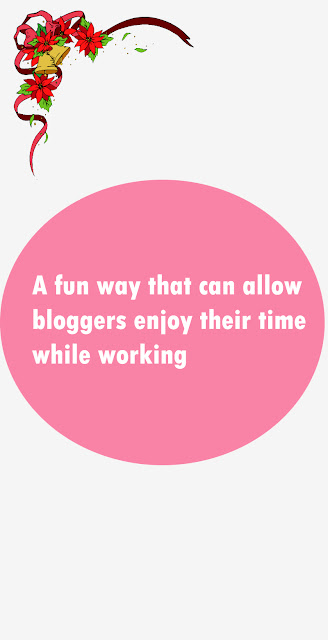 A fun way that can allow bloggers enjoy their time while working