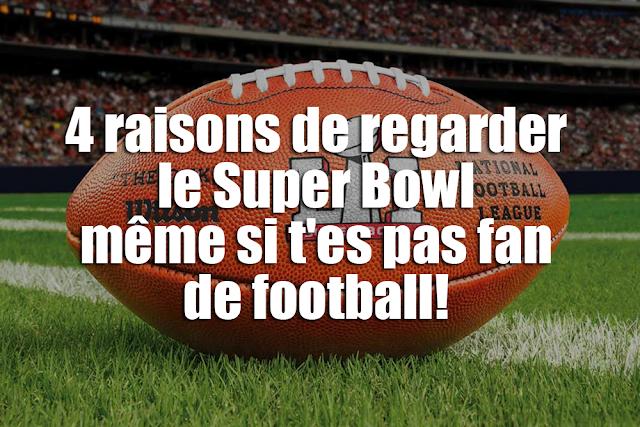 4 raisons de regarder le Super Bowl même si t'es pas fan de football!