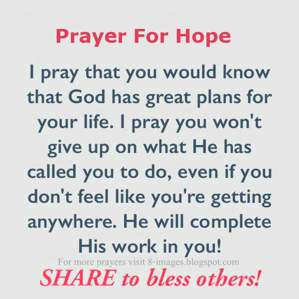 I Pray That You Would Know And Hope That God Has Great Plans For