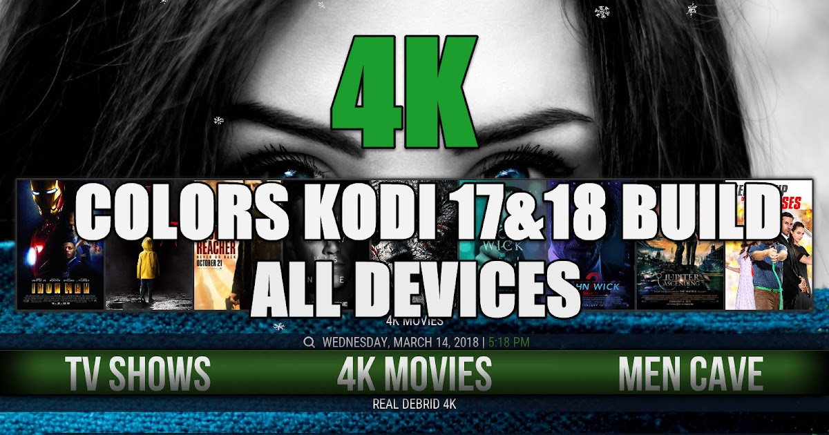Best Kodi Build March 2020.The Best Kodi 17 6 Build For All Devices March 2018 4k