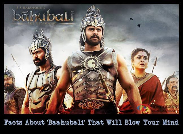 Facts About 'Baahubali' That Will Blow Your Mind