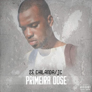 Zé Chilanda - Primeira Dose (EP) [DOWNLOAD]