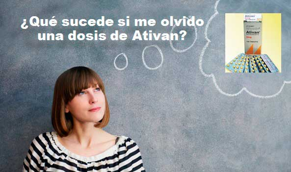 ¿Qué sucede si me olvido una dosis de Ativan?