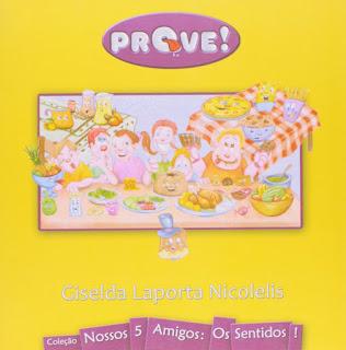 Prove! Giselda Laporta Nicolelis. Nossos 5 Amigos: Os sentidos! Editora Porto de Ideias. Capa de Livro. Book Cover. 2008.