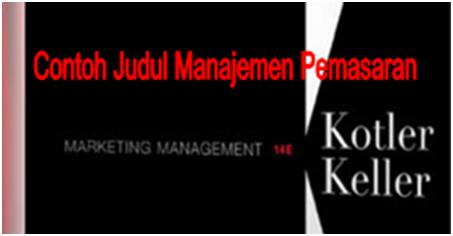 Contoh Judul Skripsi Manajemen Pemasaran